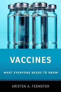Vaccines: What Everyone Needs to Know(r)