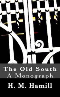 The Old South: A Monograph