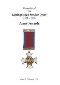 Companions of the Distinguished Service Order 1923-2010 Army Awards Volume Two