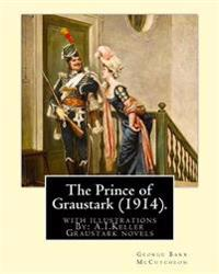 The Prince of Graustark (1914). by: George Barr McCutcheon (Graustark Novels): With Illustrations By: A.I.Keller (Arthur Ignatius Keller Was a United