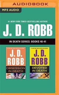 J. D. Robb: In Death Series, Books 40-41: Obsession in Death, Devoted in Death