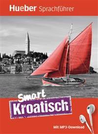 Smart Kroatisch. Buch mit kostenlosem MP3-Download
