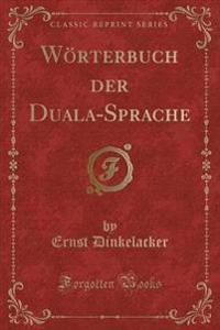 Worterbuch Der Duala-Sprache (Classic Reprint)