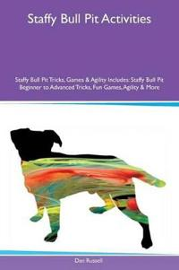 Staffy Bull Pit Activities Staffy Bull Pit Tricks, Games & Agility Includes