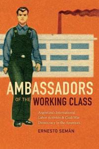 Ambassadors of the Working Class
