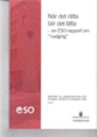 När det rätta blir det lätta : En ESO-rapport om nudging