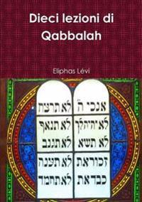 Dieci Lezioni Di Qabbalah