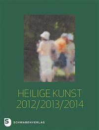 Heilige Kunst 2012/ 2013/ 2014