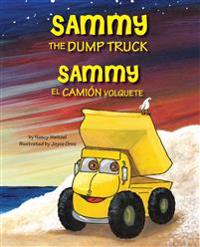 Sammy the Dump Truck / Sammy El Cami�n Volquete (English and Spanish Edition)