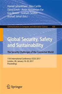 Global Security, Safety and Sustainability: The Security Challenges of the Connected World