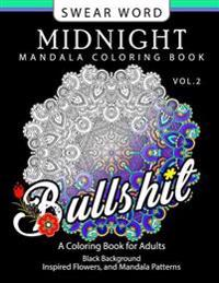Swear Word Midnight Mandala Coloring Book Vol.2: Black Pages Background Inspired Flowers and Mandala Patterns
