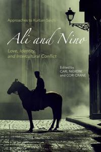 Approaches to Kurban Said's Ali and Nino