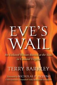 Eve's Wail: An Enslaved Woman Burned at the Stake in Colonial Virginia