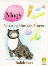 Mog's Amazing Birthday Caper