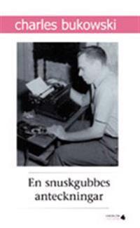 En snuskgubbes anteckningar : en samling historier skrivna för undergroundtidningen Open City