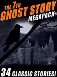 7th Ghost Story MEGAPACK(R)