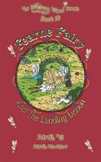 Fearne Fairy and the Landing Lesson - Book 10 in the Award Winning Whimsy Wood Series