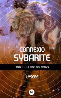 Connexio Sybarite, Tome 1: La Voie Des Ombres