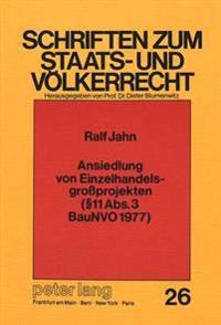 Ansiedlung Von Einzelhandelsgrossprojekten ( 11 ABS. 3 Baunvo 1977): Zur Frage Der Bestimmtheit Grundrechtsbeschraenkender Eingriffsnormen