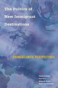 The Politics of New Immigrant Destinations: Transatlantic Perspectives