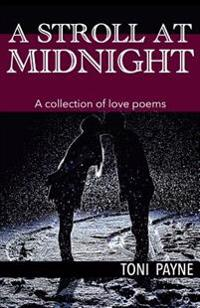 A Stroll at Midnight: A Collection of Love Poems