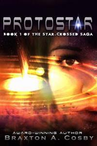 Protostar: The Star-Crossed Saga