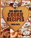 Cookies: 365 Days of Cookie Recipes (Cookie Cookbook, Cookie Recipe Book, Desserts, Sugar Cookie Recipe, Easy Baking Cookies, T