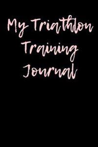My Triathlon Training Journal: Blank Lined Journal - 6x9 - Runners Tracking