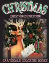 Everything Is Everything Christmas Vol. 2 Grayscale Coloring Book: (Grayscale Coloring) (Christmas Coloring Book) (Grayscale Adult Coloring) (Photo Co