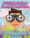 Activity Books Teens Search-A-Word Edition