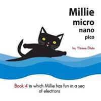 Millie Micro Nano Pico Book 4 in Which Millie Has Fun in a Sea of Electrons