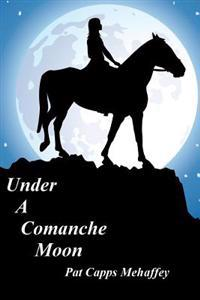 Under a Comanche Moon