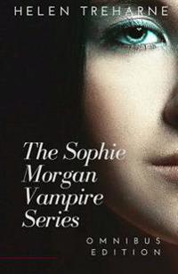 Sophie Morgan Vampire Series Omnibus