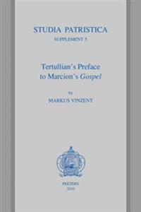 Tertullian's Preface to Marcion's Gospel