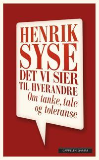 Det vi sier til hverandre - Henrik Syse | Ridgeroadrun.org
