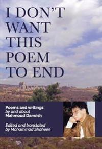 I dont want this poem to end - final poems and prose