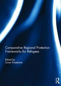 Comparative Regional Protection Frameworks for Refugees