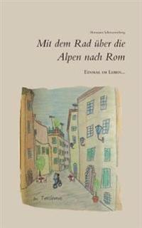 Einmal im Leben... mit dem Rad über die Alpen nach Rom