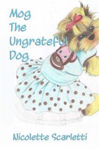 Mog the Ungrateful Dog