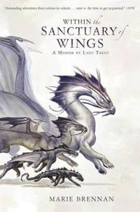 Within the sanctuary of wings - a memoir by lady trent