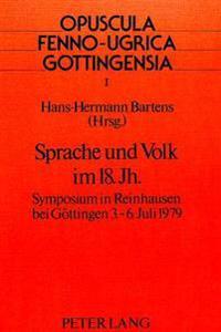 Sprache Und Volk Im 18. Jahrhundert: Symposium in Reinhausen Bei Goettingen 3.-6. Juli 1979