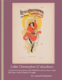 Little Christopher ( Columbus ): Script Copy of Successful 1894 Broadway Show