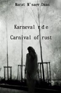 Karneval Rdje/ Carnival of Rust