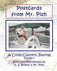 Postcards from Mr. Pish Volume 2: A Cross-Country Journal