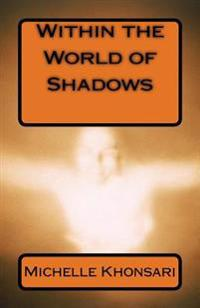 Within the World of Shadows