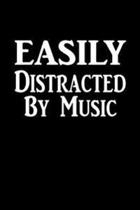Easily Distracted by Music: Writing Journal Lined, Diary, Notebook for Men & Women