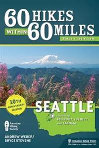60 Hikes Within 60 Miles: Seattle