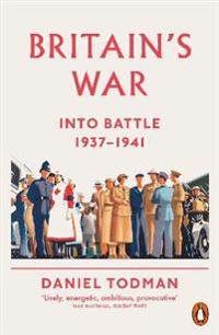 Britains war - into battle, 1937-1941