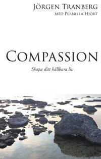 Compassion : skapa ditt hållbara liv