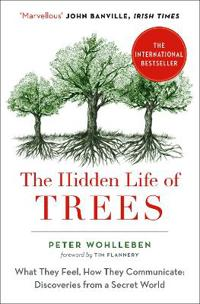 Hidden life of trees - the international bestseller - what they feel, how t